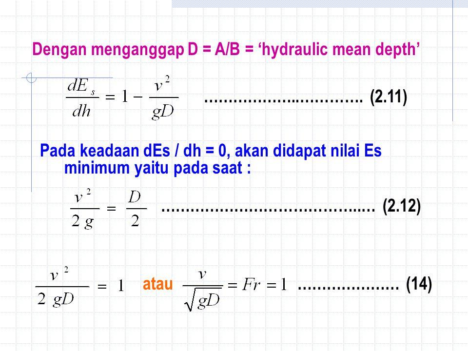 Dengan menganggap D = A/B = 'hydraulic mean depth'