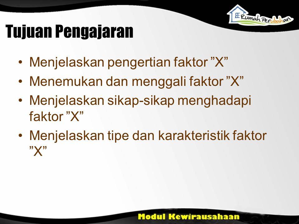 Tujuan Pengajaran Menjelaskan pengertian faktor X