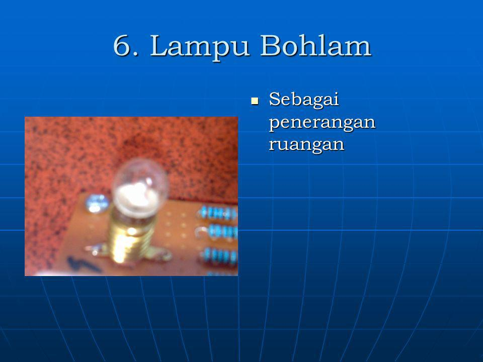 6. Lampu Bohlam Sebagai penerangan ruangan