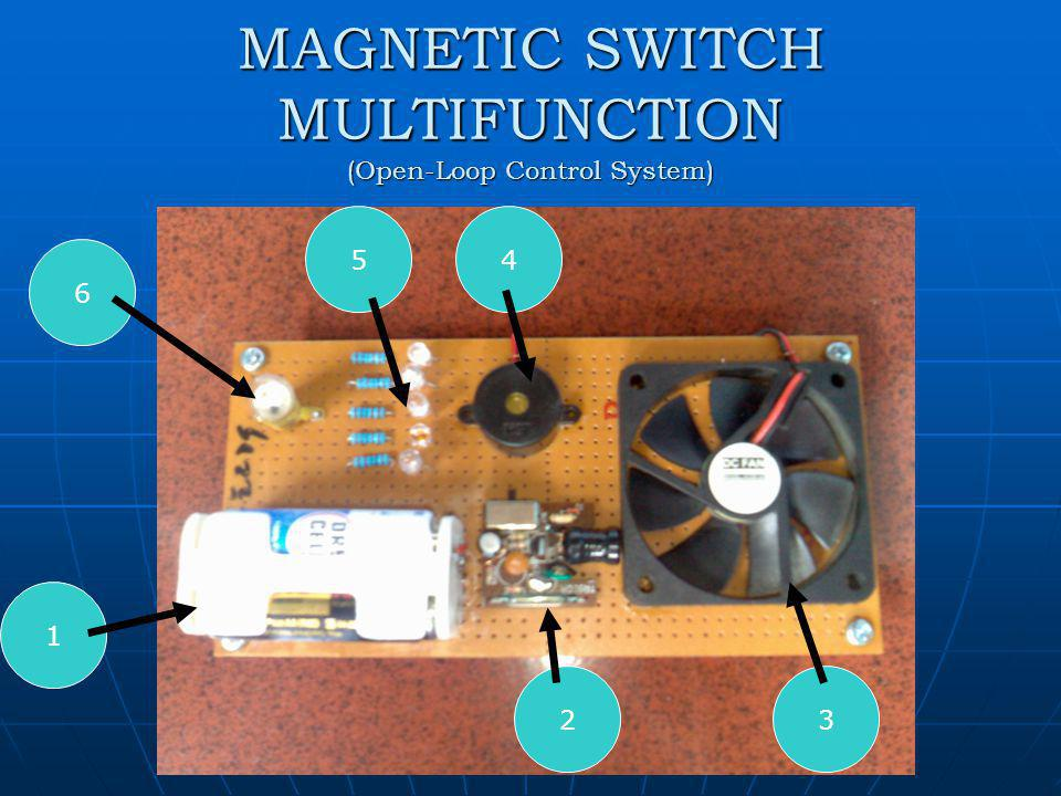 MAGNETIC SWITCH MULTIFUNCTION (Open-Loop Control System)