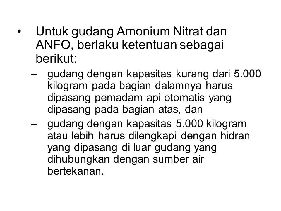 Untuk gudang Amonium Nitrat dan ANFO, berlaku ketentuan sebagai berikut: