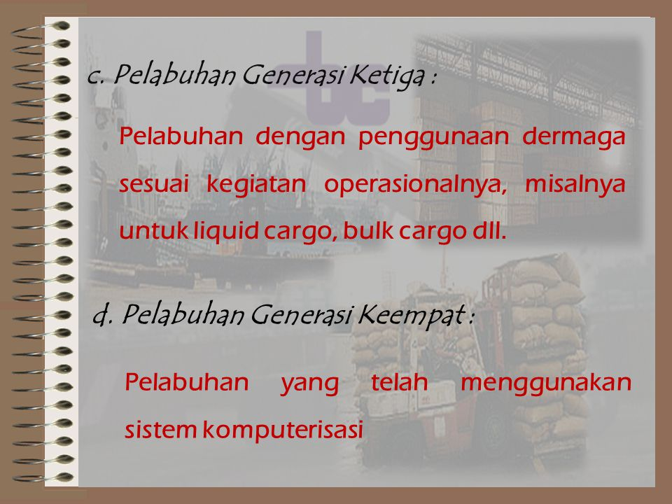 c. Pelabuhan Generasi Ketiga :