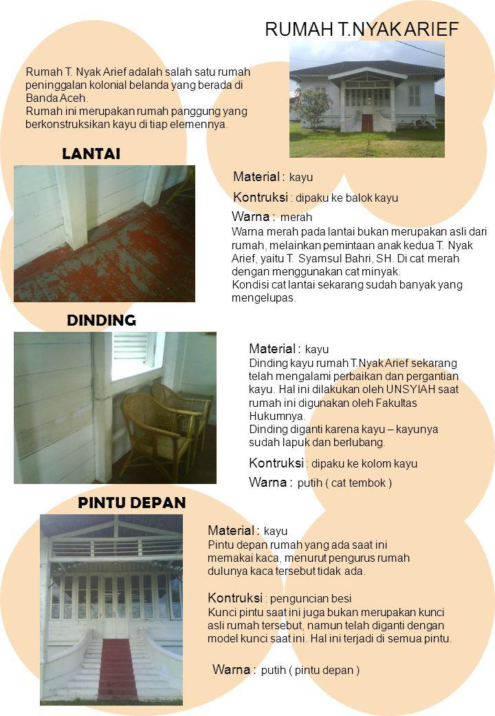 RUMAH T.NYAK ARIEF LANTAI DINDING PINTU DEPAN Material : kayu