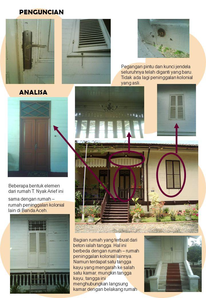 PENGUNCIAN Pegangan pintu dan kunci jendela seluruhnya telah diganti yang baru. Tidak ada lagi peninggalan kolonial yang asli.