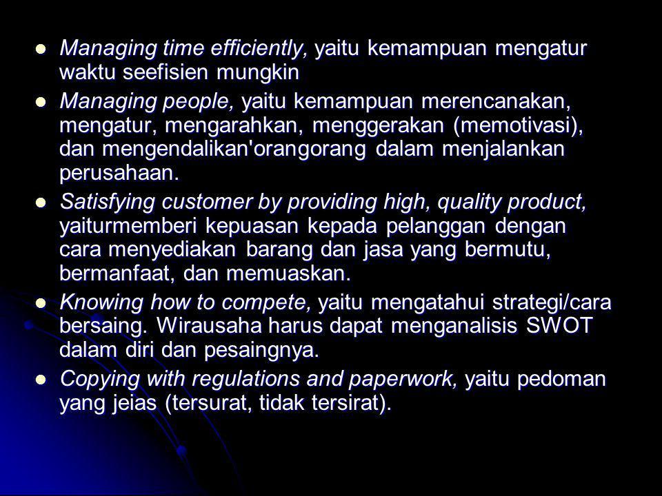 Managing time efficiently, yaitu kemampuan mengatur waktu seefisien mungkin