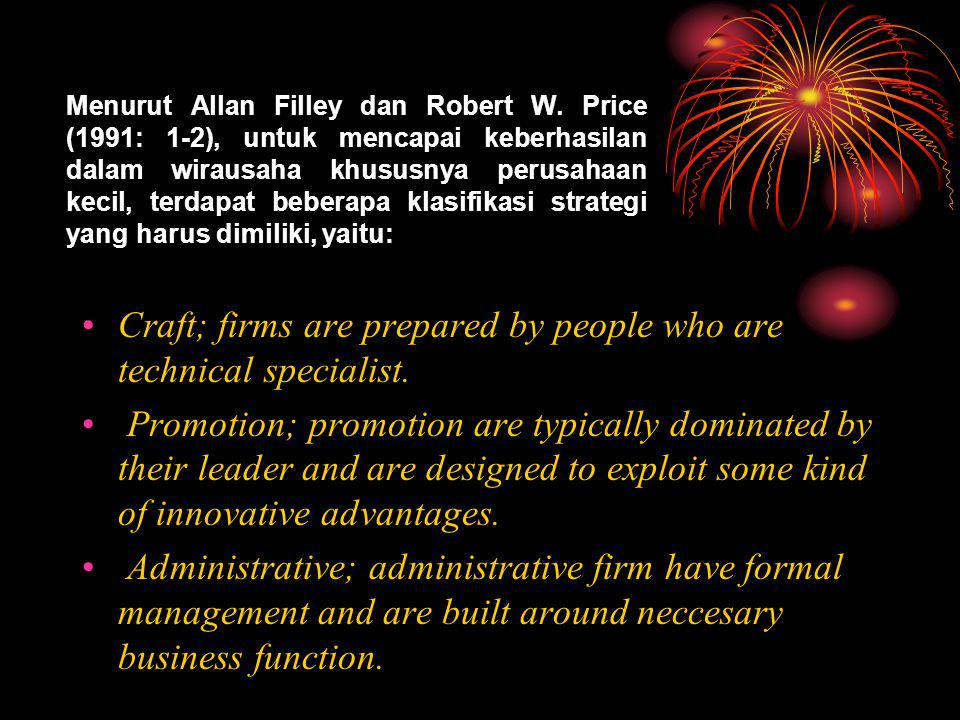 Craft; firms are prepared by people who are technical specialist.