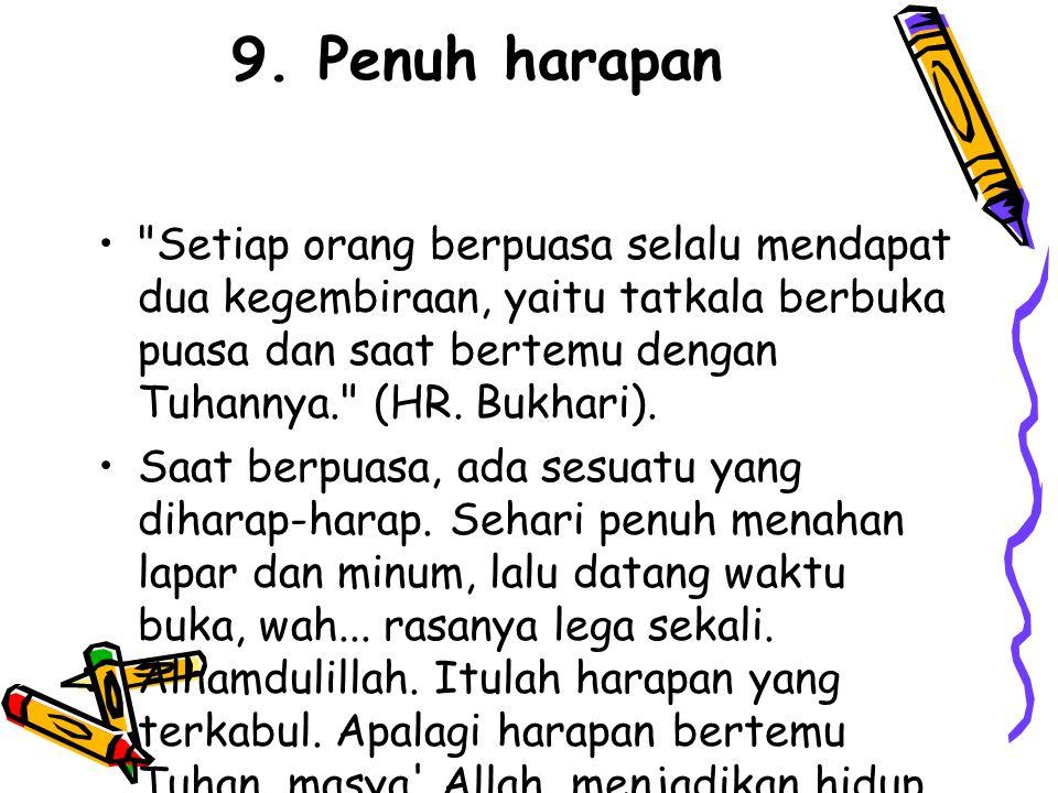 9. Penuh harapan