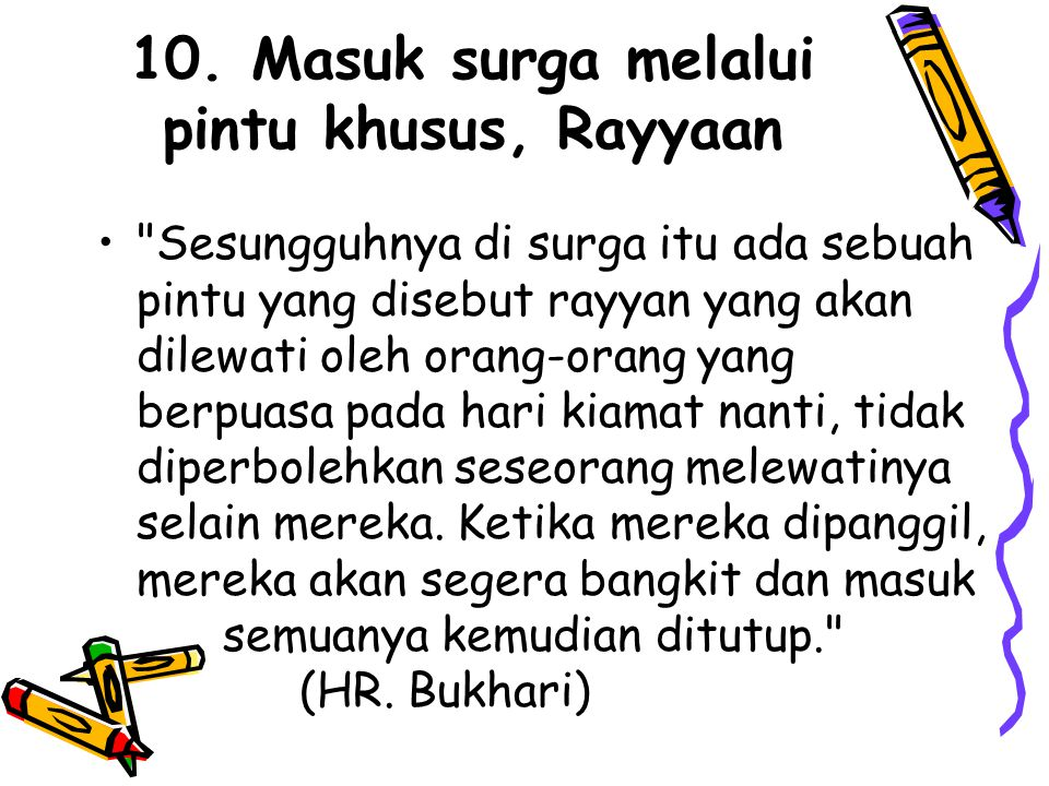 10. Masuk surga melalui pintu khusus, Rayyaan