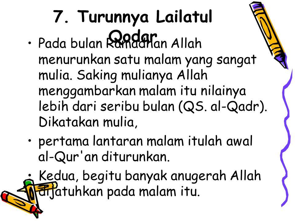 7. Turunnya Lailatul Qodar