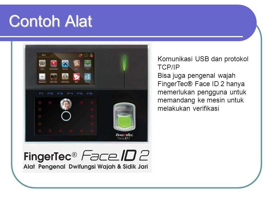 Contoh Alat Komunikasi USB dan protokol TCP/IP Bisa juga pengenal wajah.