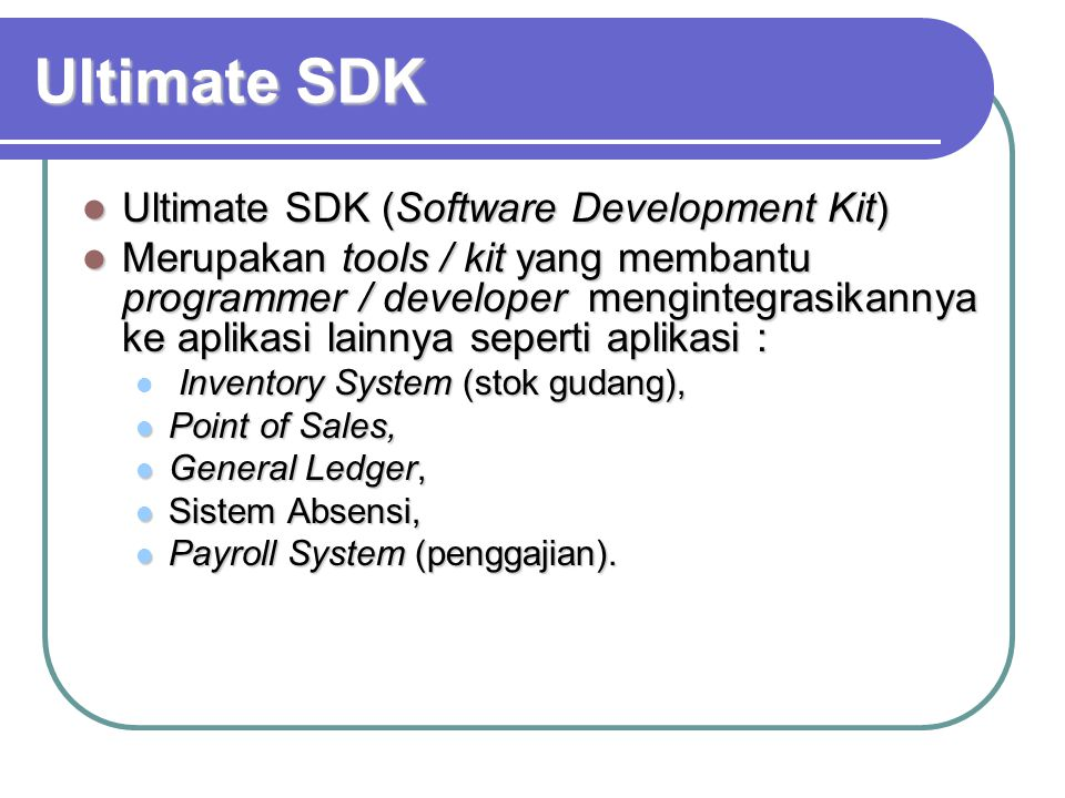Ultimate SDK Ultimate SDK (Software Development Kit)