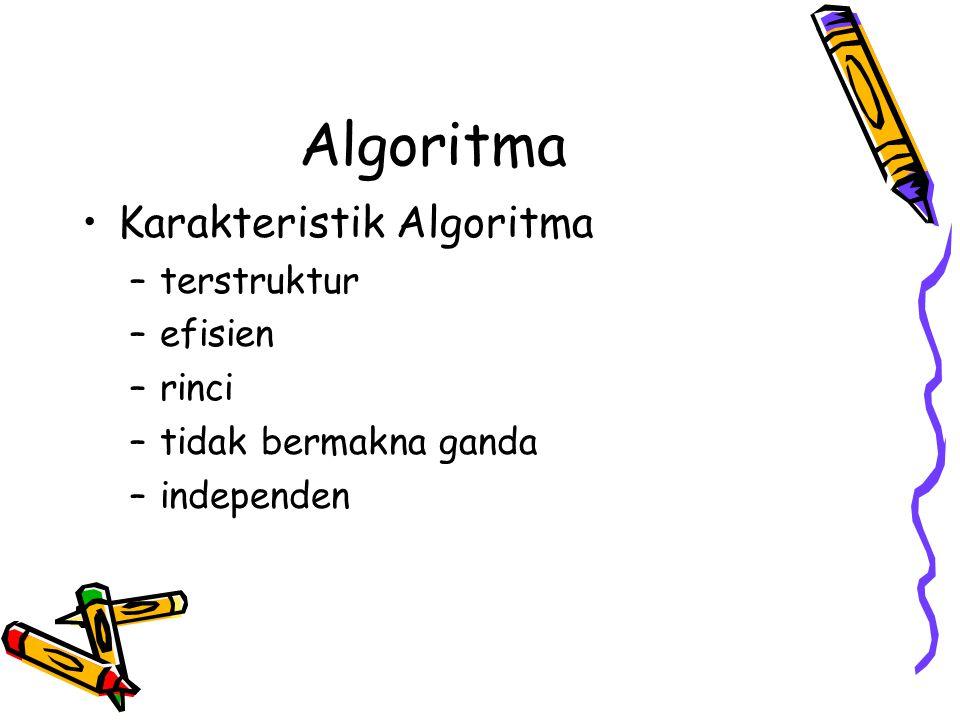 Algoritma Karakteristik Algoritma terstruktur efisien rinci