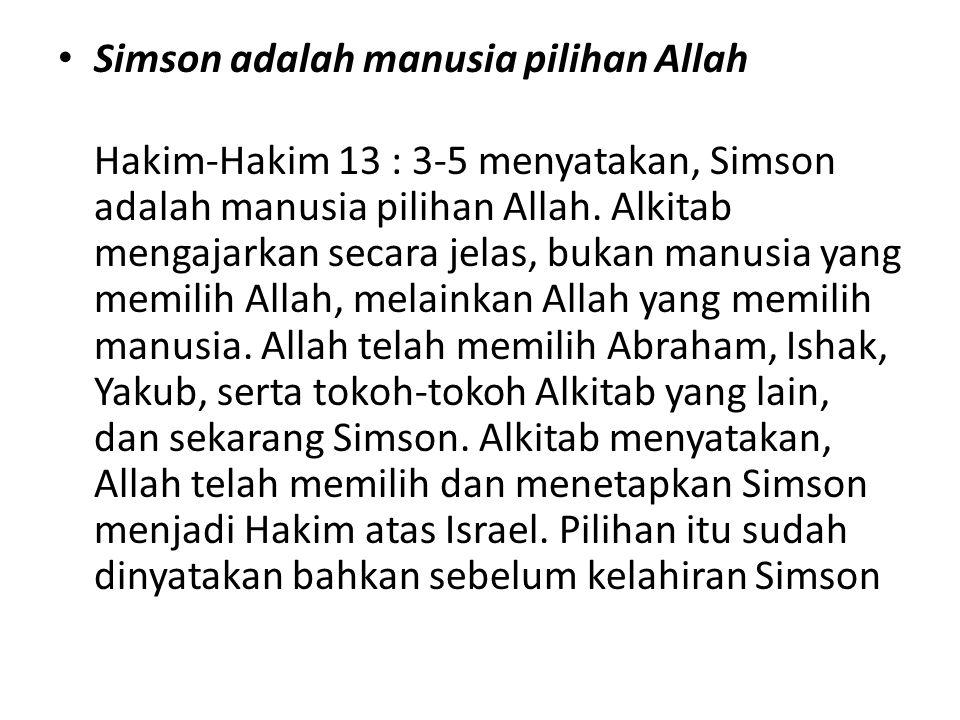 Simson adalah manusia pilihan Allah