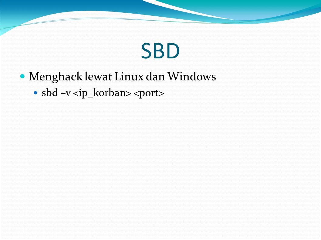 SBD Menghack lewat Linux dan Windows