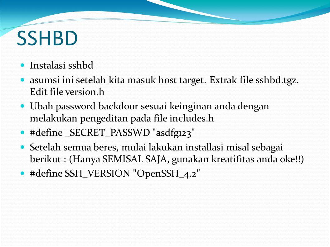 SSHBD Instalasi sshbd. asumsi ini setelah kita masuk host target. Extrak file sshbd.tgz. Edit file version.h.
