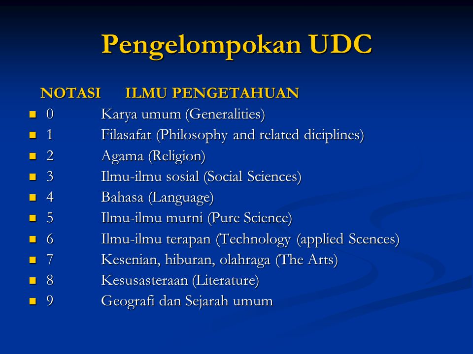 Pengelompokan UDC NOTASI ILMU PENGETAHUAN 0 Karya umum (Generalities)