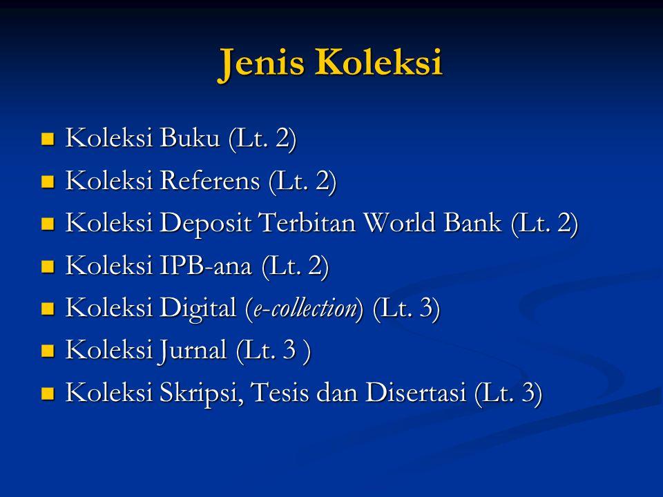 Jenis Koleksi Koleksi Buku (Lt. 2) Koleksi Referens (Lt. 2)