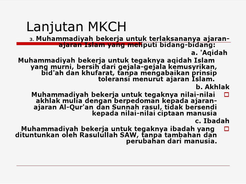 Lanjutan MKCH 3. Muhammadiyah bekerja untuk terlaksananya ajaran-ajaran Islam yang meliputi bidang-bidang: