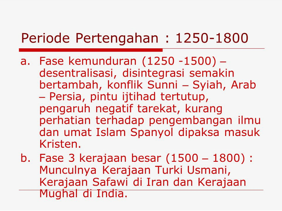 Periode Pertengahan : 1250-1800