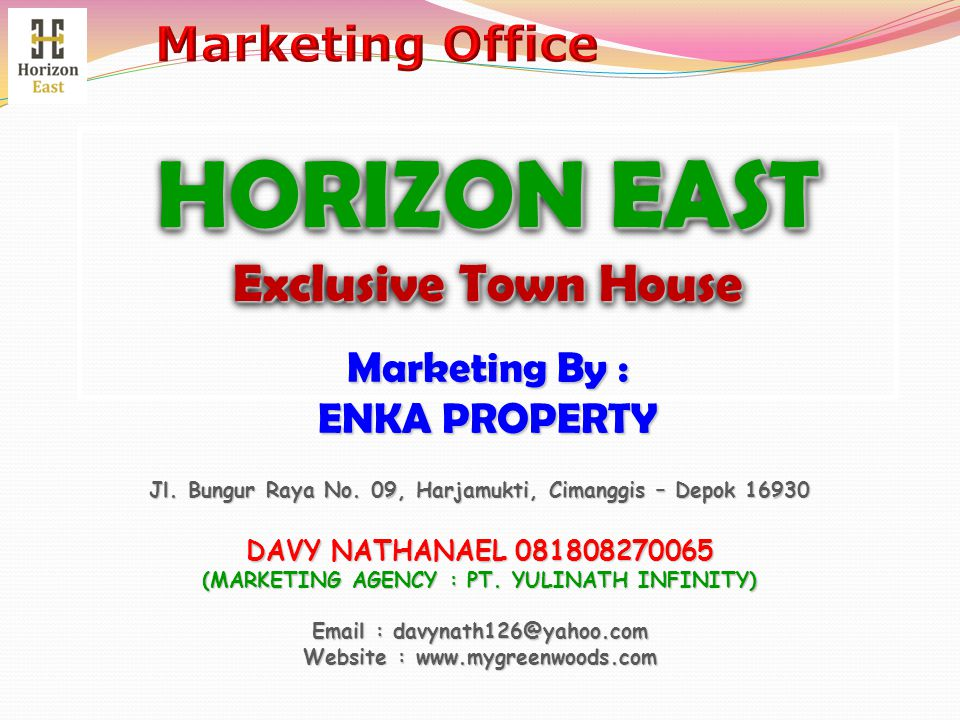 HORIZON EAST Exclusive Town House Marketing Office Marketing By :