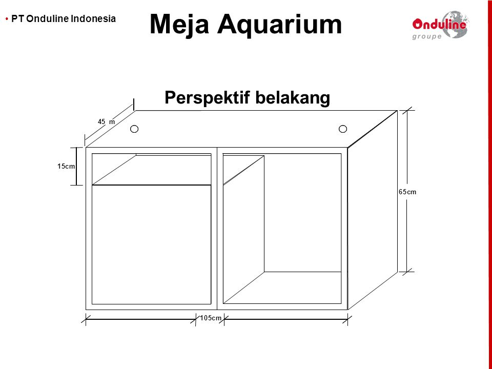 Meja Aquarium Perspektif belakang 4 5 m 1 5 c m 6 5 c m 1 5 c m
