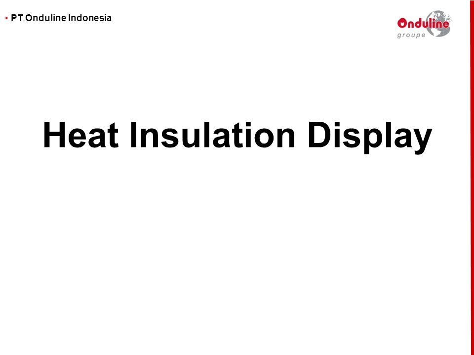 Heat Insulation Display