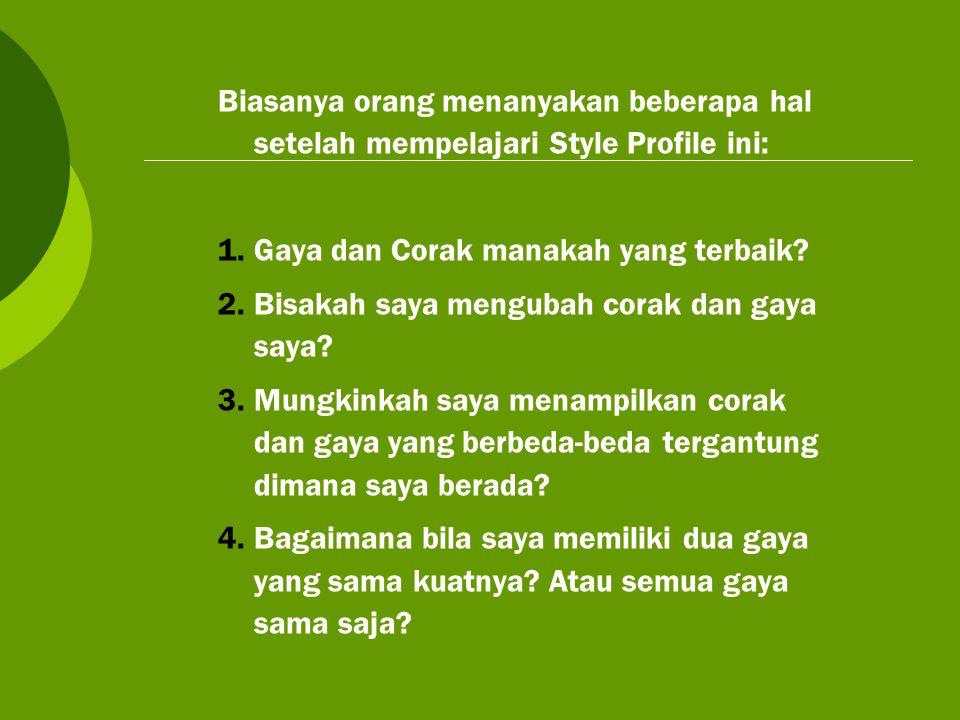 Biasanya orang menanyakan beberapa hal setelah mempelajari Style Profile ini: