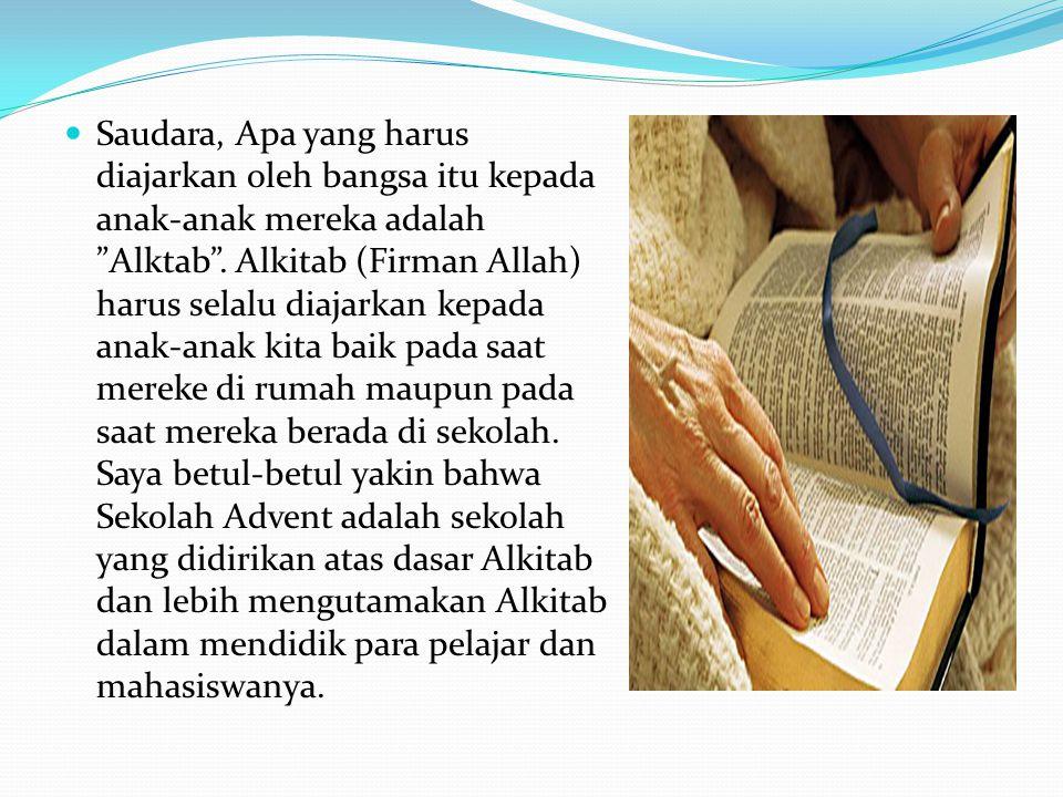 Saudara, Apa yang harus diajarkan oleh bangsa itu kepada anak-anak mereka adalah Alktab .