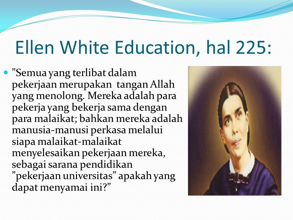 Ellen White Education, hal 225: