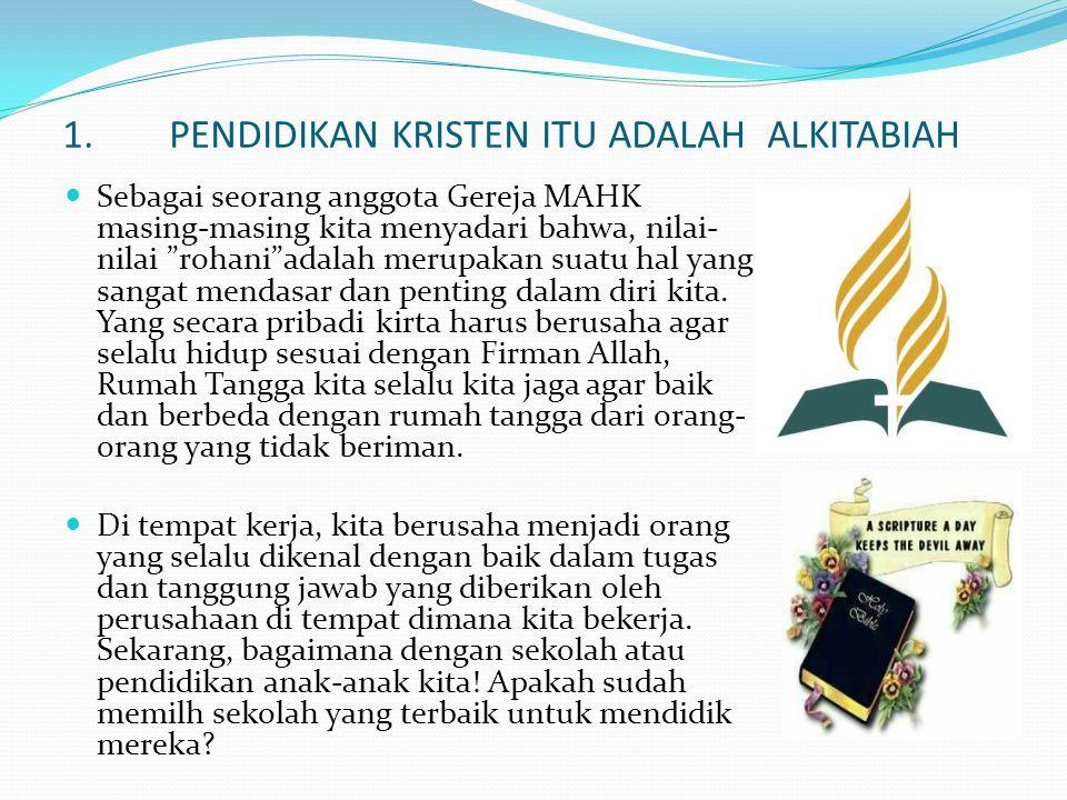 1. PENDIDIKAN KRISTEN ITU ADALAH ALKITABIAH