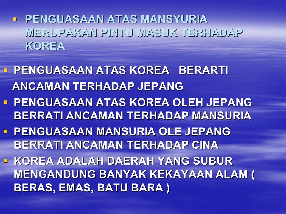 PENGUASAAN ATAS MANSYURIA MERUPAKAN PINTU MASUK TERHADAP KOREA