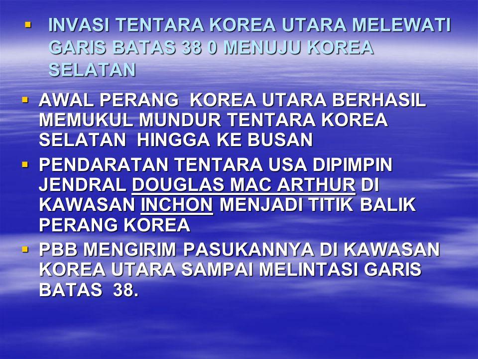 INVASI TENTARA KOREA UTARA MELEWATI GARIS BATAS 38 0 MENUJU KOREA SELATAN