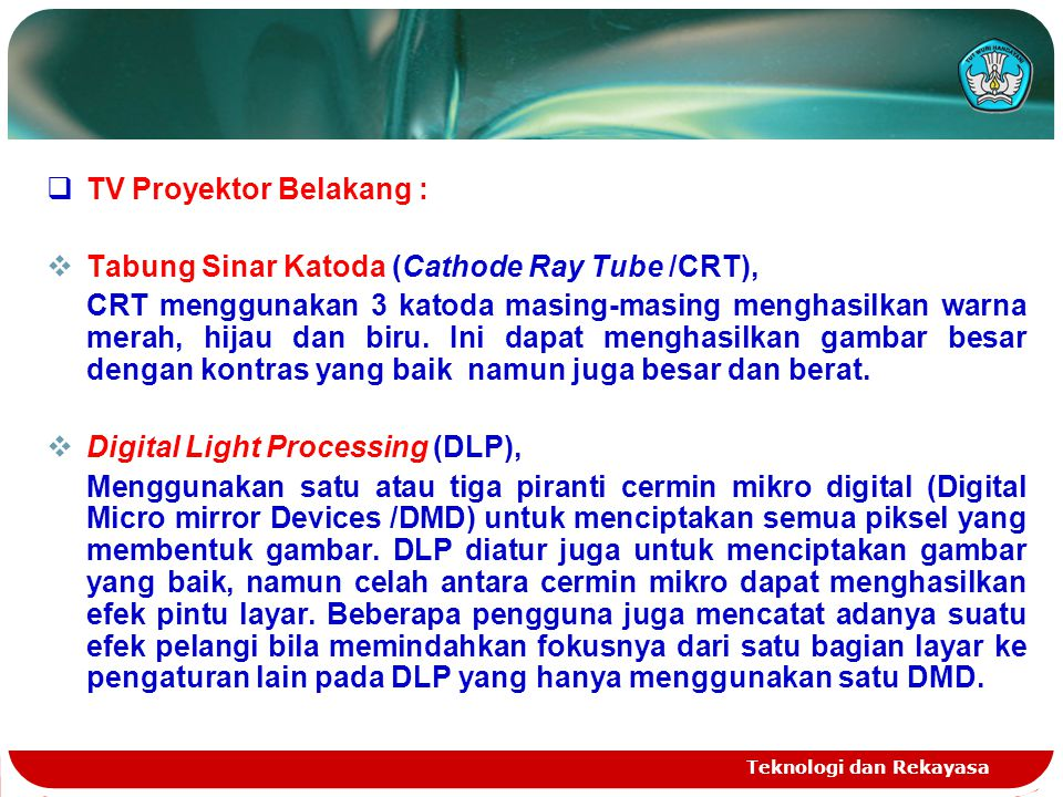 TV Proyektor Belakang : Tabung Sinar Katoda (Cathode Ray Tube /CRT),