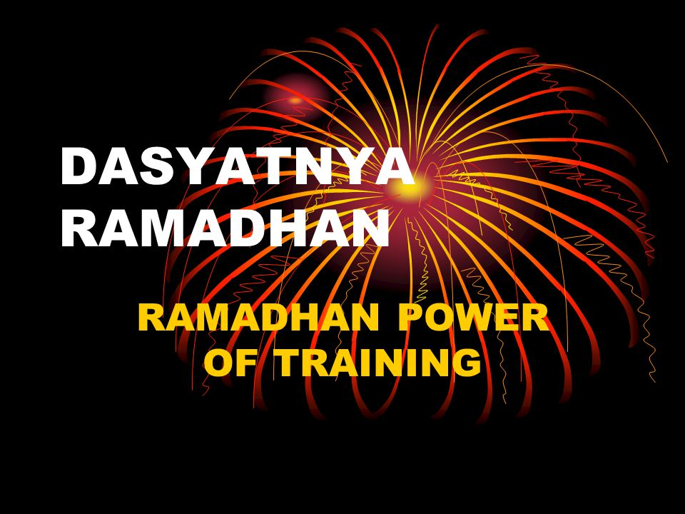 RAMADHAN POWER OF TRAINING
