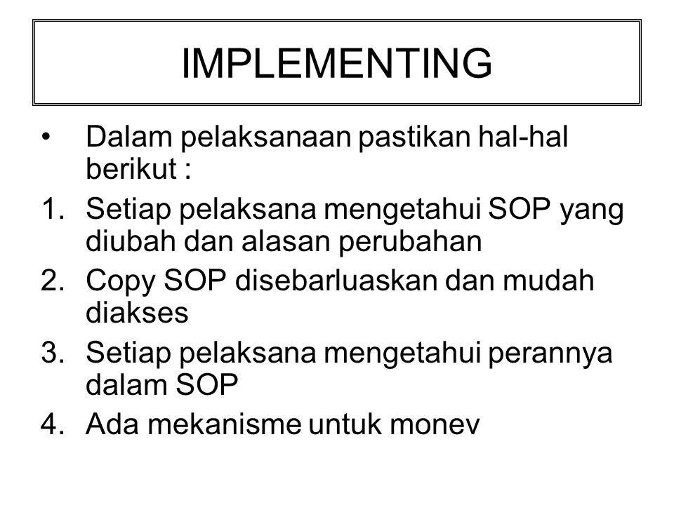 IMPLEMENTING Dalam pelaksanaan pastikan hal-hal berikut :