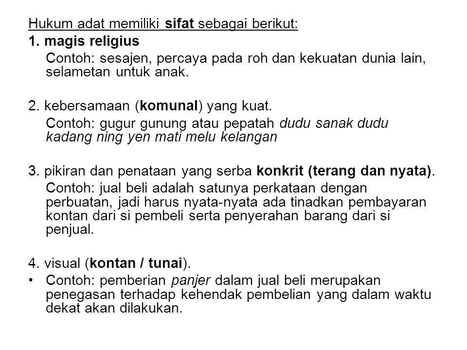 Hukum adat memiliki sifat sebagai berikut: