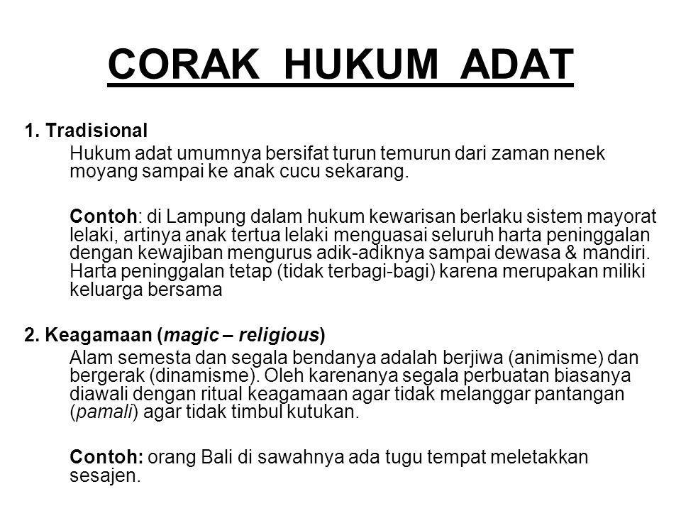 CORAK HUKUM ADAT 1. Tradisional