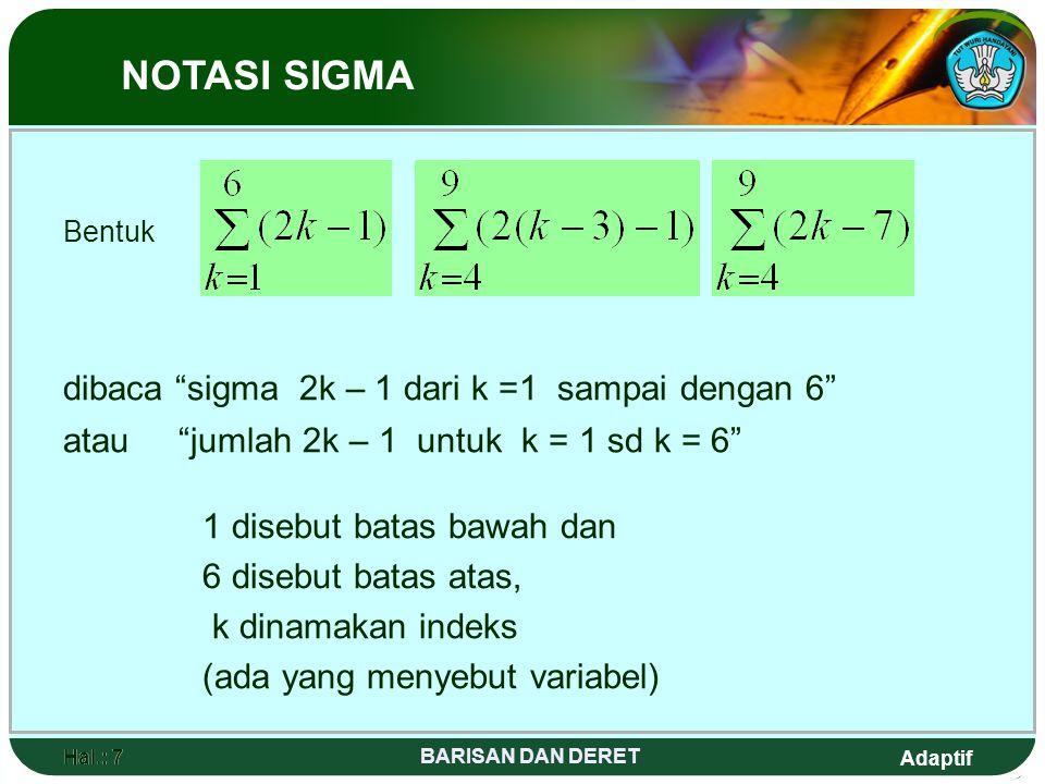 1 disebut batas bawah dan 6 disebut batas atas, k dinamakan indeks