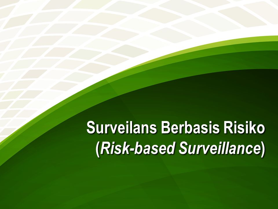 Surveilans Berbasis Risiko (Risk-based Surveillance)