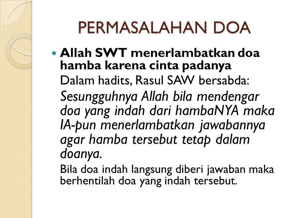PERMASALAHAN DOA Dalam hadits, Rasul SAW bersabda: