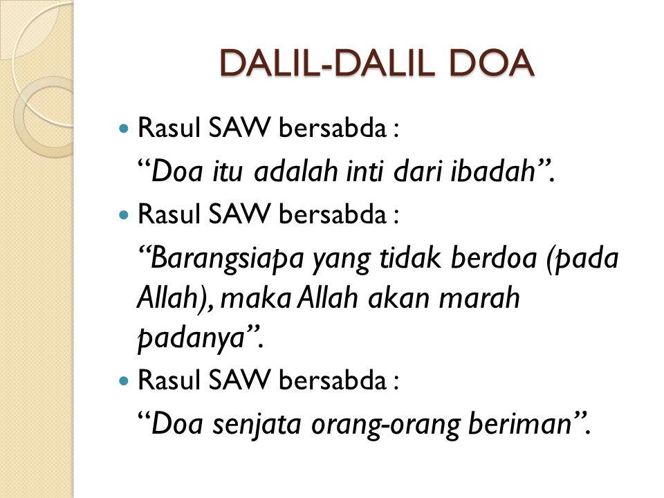 DALIL-DALIL DOA Rasul SAW bersabda :