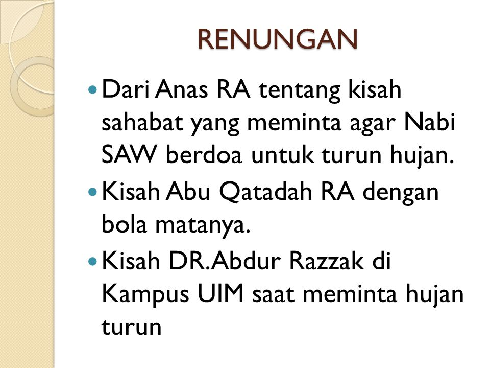 RENUNGAN Dari Anas RA tentang kisah sahabat yang meminta agar Nabi SAW berdoa untuk turun hujan. Kisah Abu Qatadah RA dengan bola matanya.