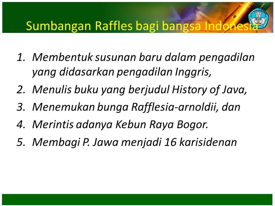 Sumbangan Raffles bagi bangsa Indonesia