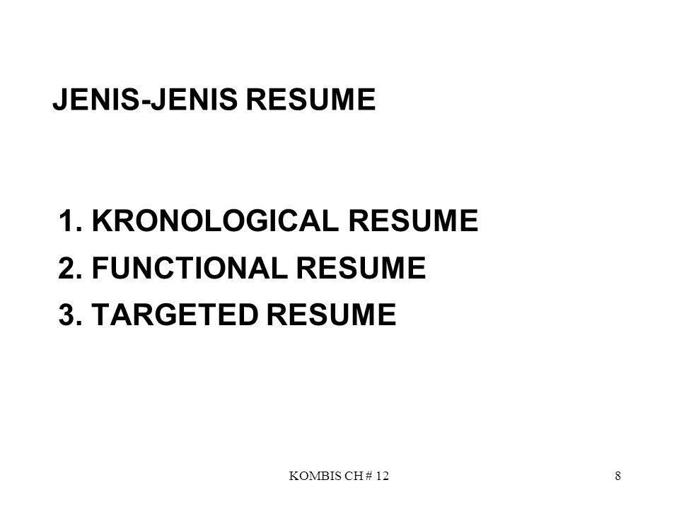 JENIS-JENIS RESUME 1. KRONOLOGICAL RESUME 2. FUNCTIONAL RESUME