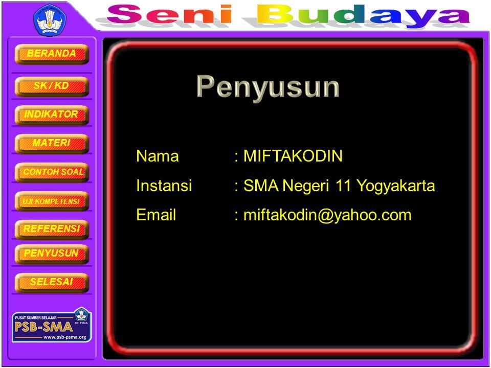 Nama : MIFTAKODIN Instansi : SMA Negeri 11 Yogyakarta Email : miftakodin@yahoo.com