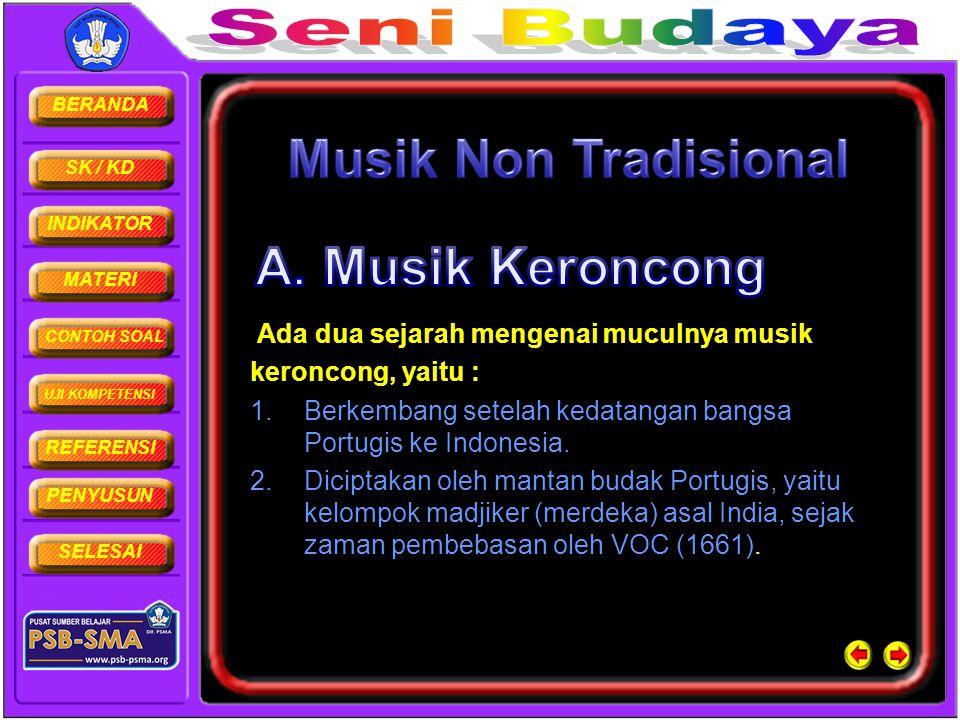 Musik Non Tradisional A. Musik Keroncong