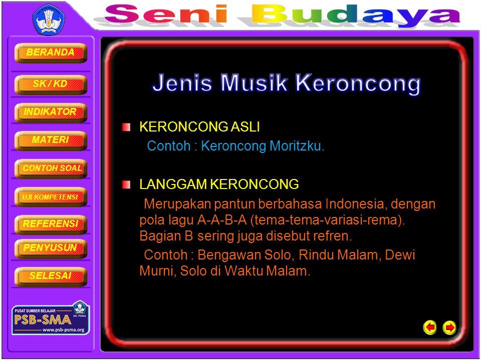 Jenis Musik Keroncong KERONCONG ASLI Contoh : Keroncong Moritzku.
