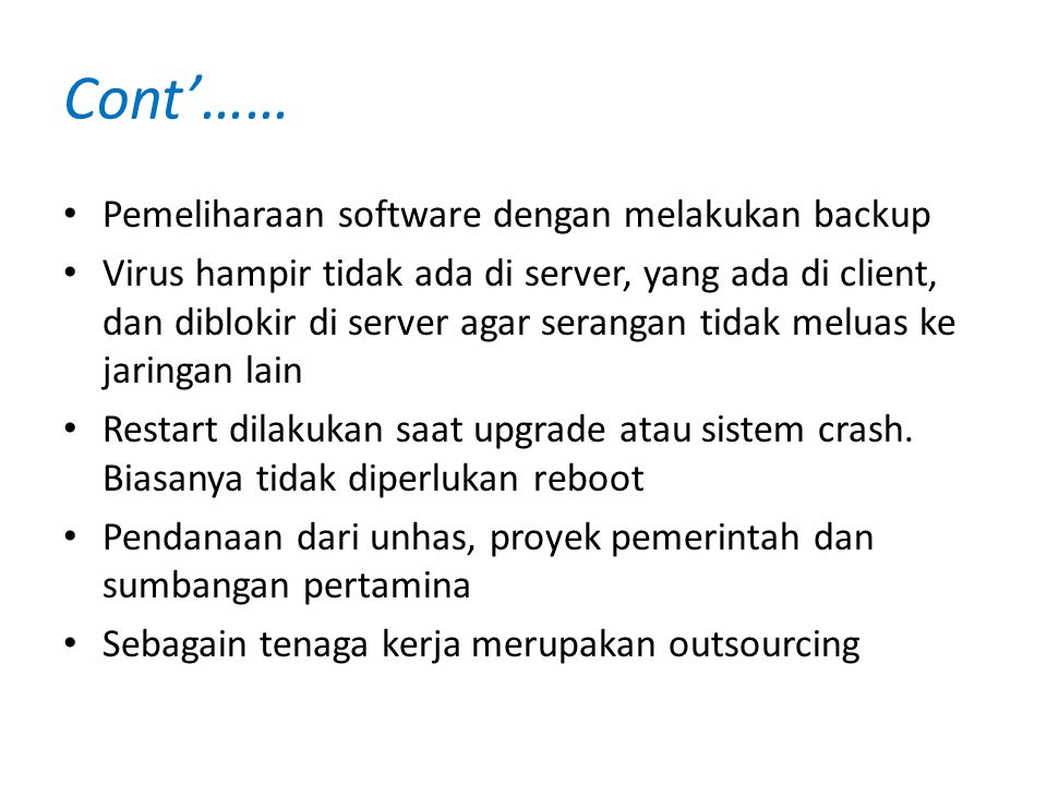 Cont'…… Pemeliharaan software dengan melakukan backup