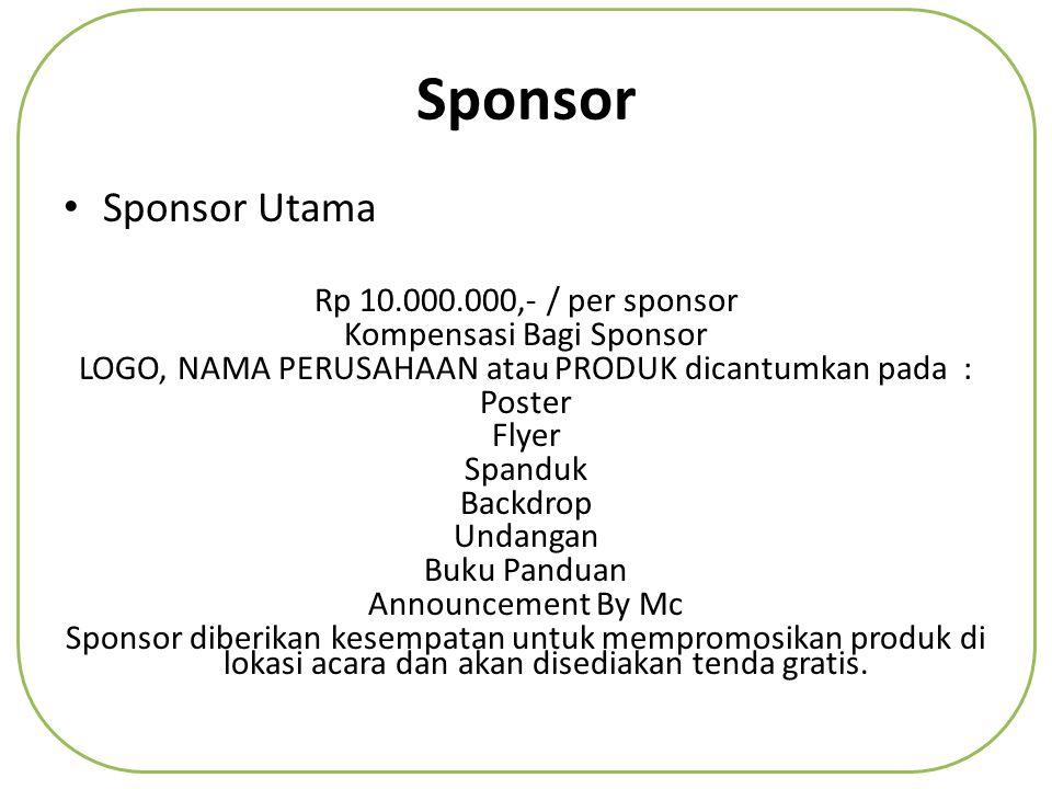 Sponsor Sponsor Utama Rp 10.000.000,- / per sponsor