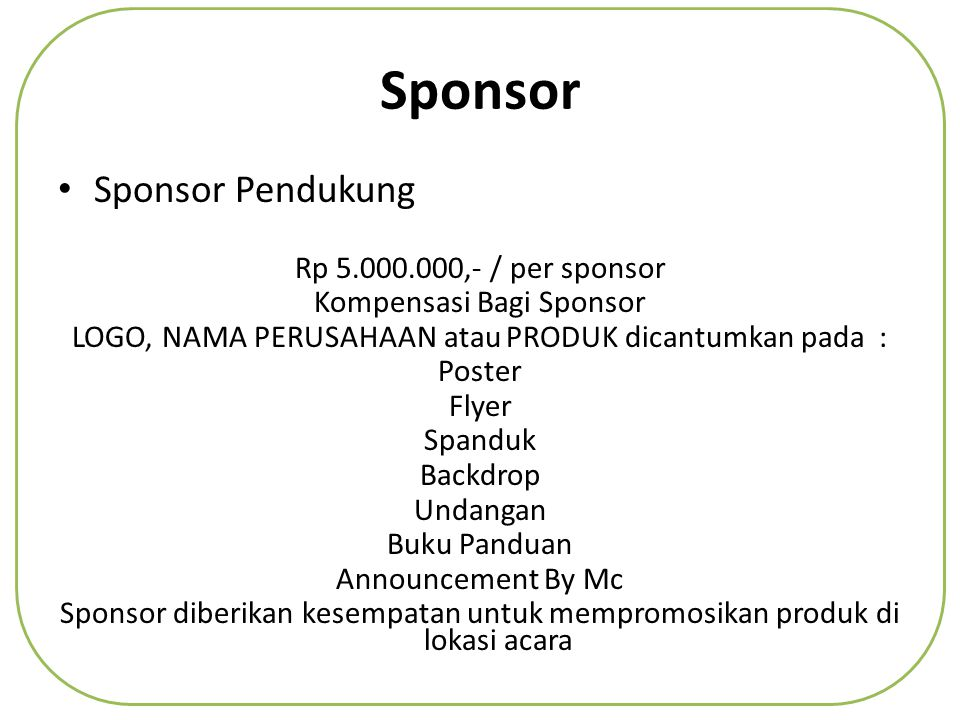 Sponsor Sponsor Pendukung Rp 5.000.000,- / per sponsor